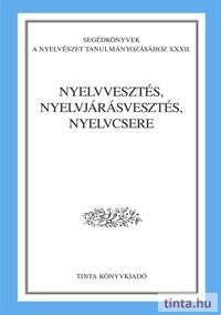 Nyelvvesztés, nyelvjárásvesztés, nyelvcsere