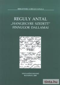 "Reguly Antal ""hangjegyre szedett"" finnugor dallamai"