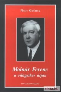 Molnár Ferenc a világsiker útján