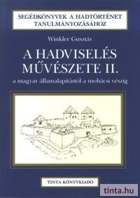 A hadviselés művészete a magyar államalapítástól a mohácsi vészig