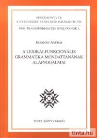 A lexikai-funkcionális grammatika mondattanának alapfogalmai