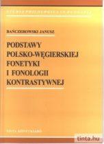 Podstawy Polsko-Węgierskiej fonetyki i fonologii kontrastywnej