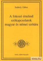 A fokozó értelmű szókapcsolatok magyar és német szótára