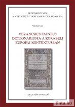 Verancsics Faustus Dictionariuma a korabeli európai kontextusban