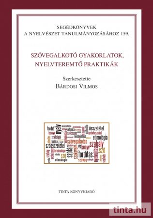 Szövegalkotó gyakorlatok, nyelvteremtő praktikák