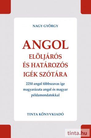 Angol elöljárós és határozós igék szótára
