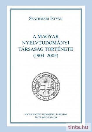 A Magyar Nyelvtudományi Társaság története (1904-2005)