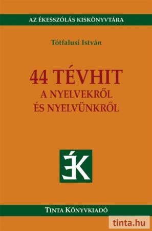 44 tévhit a nyelvekről és nyelvünkről