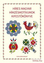 Híres magyar hímzésmotívumok kifestőkönyve