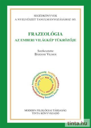 Frazeológia - Az emberi világkép tükrözője
