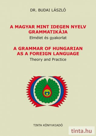 A magyar mint idegen nyelv. Elmélet és gyakorlat