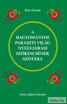 A hagyományos paraszti világ nyelvjárási szókincsének szótára