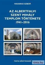 Az Albertfalvi Szent Mihály Templom története. 1941–2016