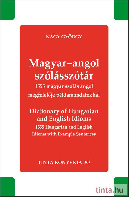 Magyar-angol szólásszótár - TINTA Könyvkiadó Webáruház bc2e138f84
