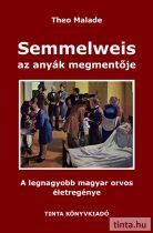 Semmelweis, az anyák megmentője