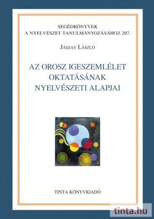 Az orosz igeszemlélet oktatásának nyelvészeti alapjai