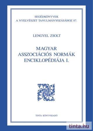 Magyar asszociációs normák enciklopédiája I.