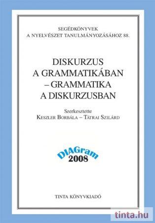 Diskurzus a grammatikában – grammatika a diskurzusban