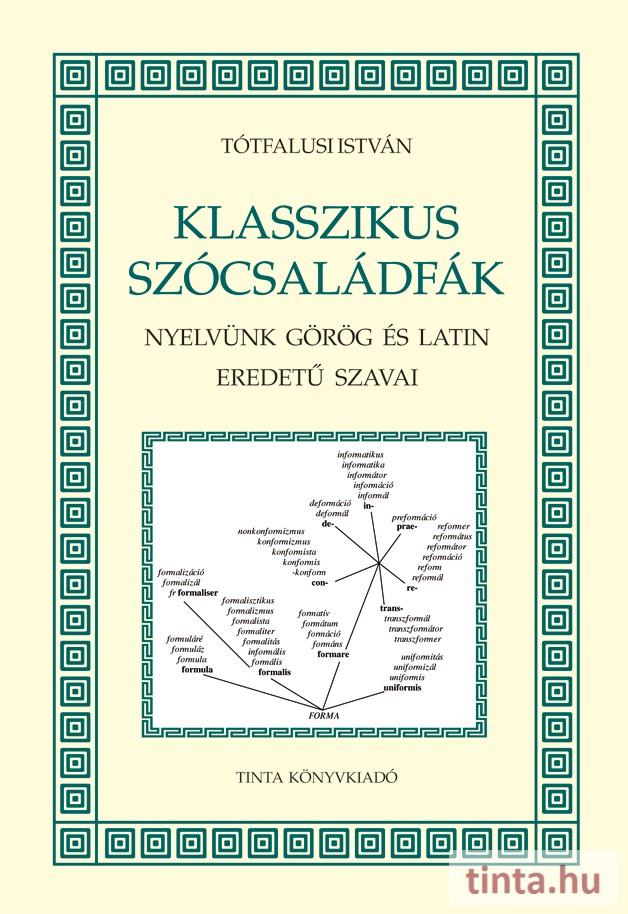 9bc00bf687 Klasszikus szócsaládfák - TINTA Könyvkiadó Webáruház