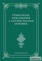 Etimológiák, szóelemzések a Czuczor–Fogarasi szótárból