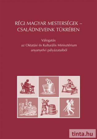 Régi magyar mesterségek – családneveink tükrében