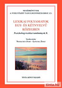 Lexikai folyamatok egy- és kétnyelvű közegben