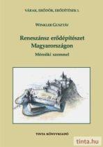 Reneszánsz erődépítészet Magyarországon - Mérnöki szemmel
