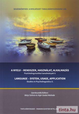 A nyelv - rendszer, használat, alkalmazás