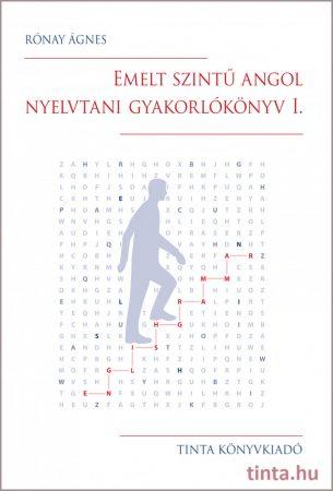 Emelt szintű angol nyelvtani gyakorlókönyv I.
