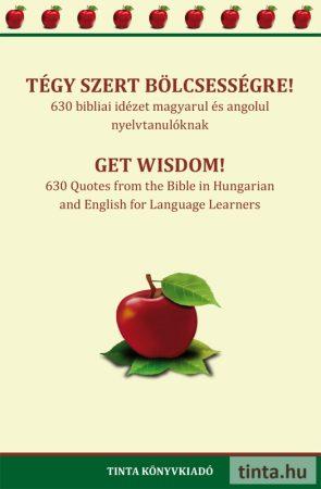Tégy szert bölcsességre!