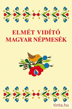 Elmét vidító magyar népmesék