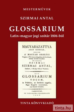 Glossarium. Latin-magyar jogi szótár 1806-ból