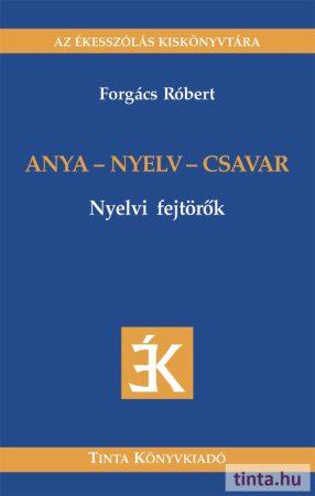 Anya-nyelv-csavar