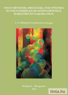 Nyelvi mítoszok, ideológiák, nyelvpolitika és nyelvi emberi jogok
